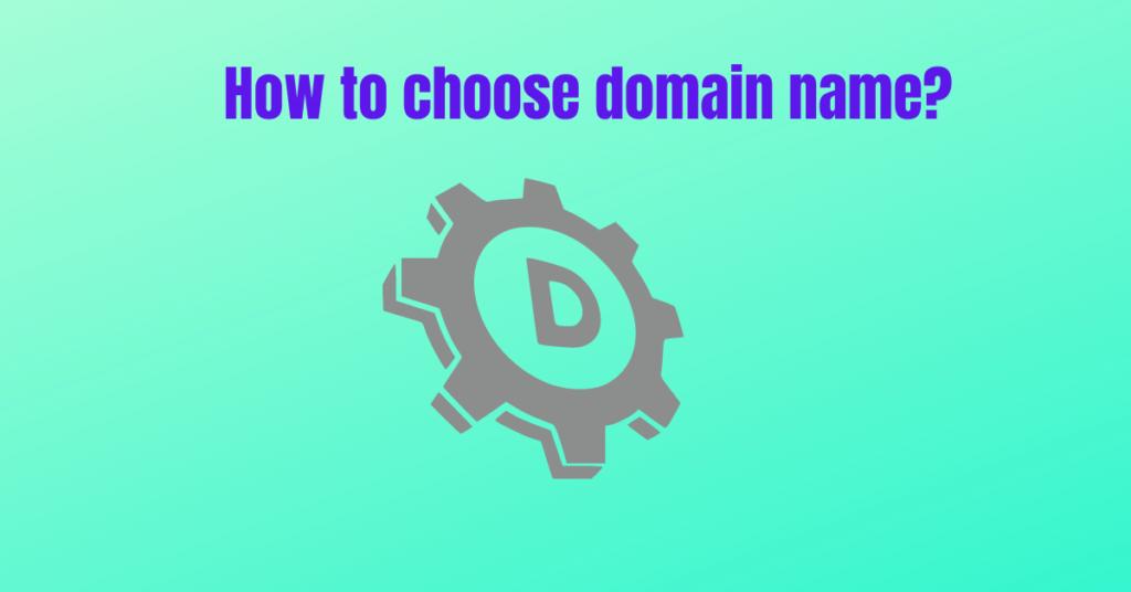 How to choose domain name?