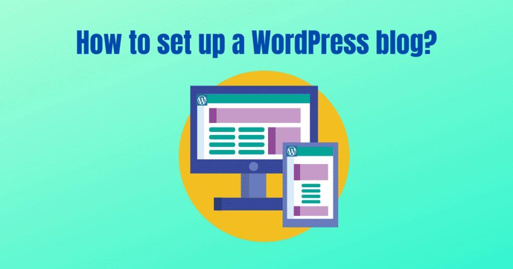 How to set up a WordPress blog?