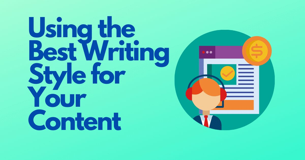 You are currently viewing Using the Best Writing Style for Your Content