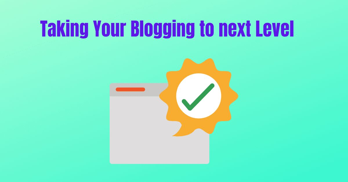 Taking Your Blogging to next Level