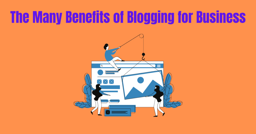 The Many Benefits of Blogging for Business