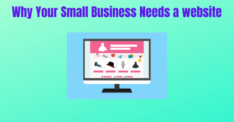 Read more about the article Why Your Small Business Needs a website