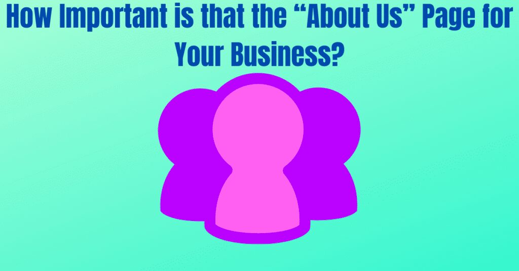 """How Important is that the """"About Us"""" Page for Your Business?"""