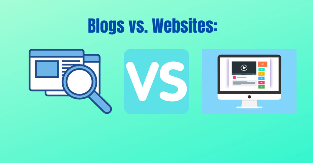 Blogs vs. Websites:
