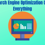 How Search Engine Optimization Changed Everything