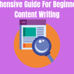A Comprehensive Guide For Beginners To SEO Content Writing