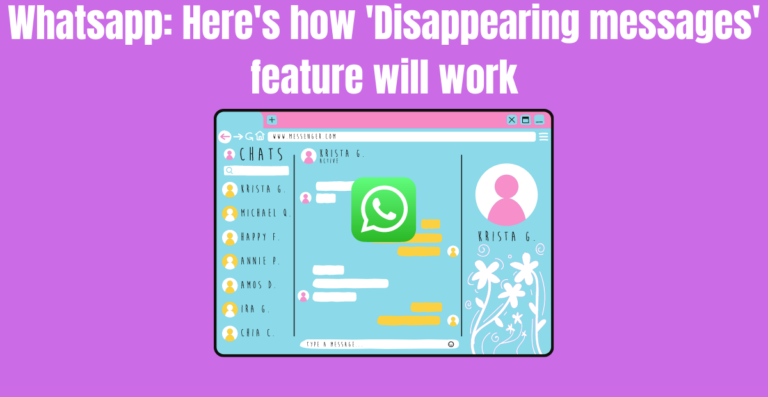 Read more about the article Whatsapp: Here's how 'Disappearing messages' feature will work
