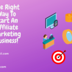The right way to start an affiliate marketing business
