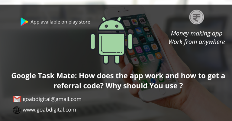 Read more about the article Google Task Mate: How does the app work and how to get a referral code: Why should You use ?