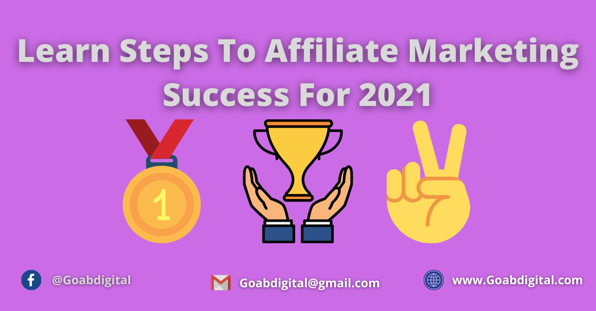 Learn 10 steps to affiliate marketing success in 2021