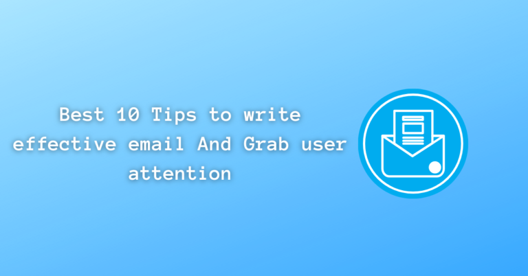 Read more about the article Writing Email | Best 10 Tips to write effective email And Grab user attention