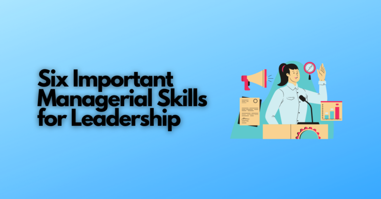 Read more about the article Six Important Managerial Skills for Leadership