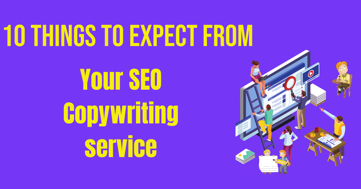 You are currently viewing 10 Things to Expect from Your SEO Copywriting service