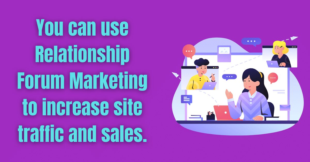 You are currently viewing You can use Relationship Forum Marketing to increase site traffic and sales.