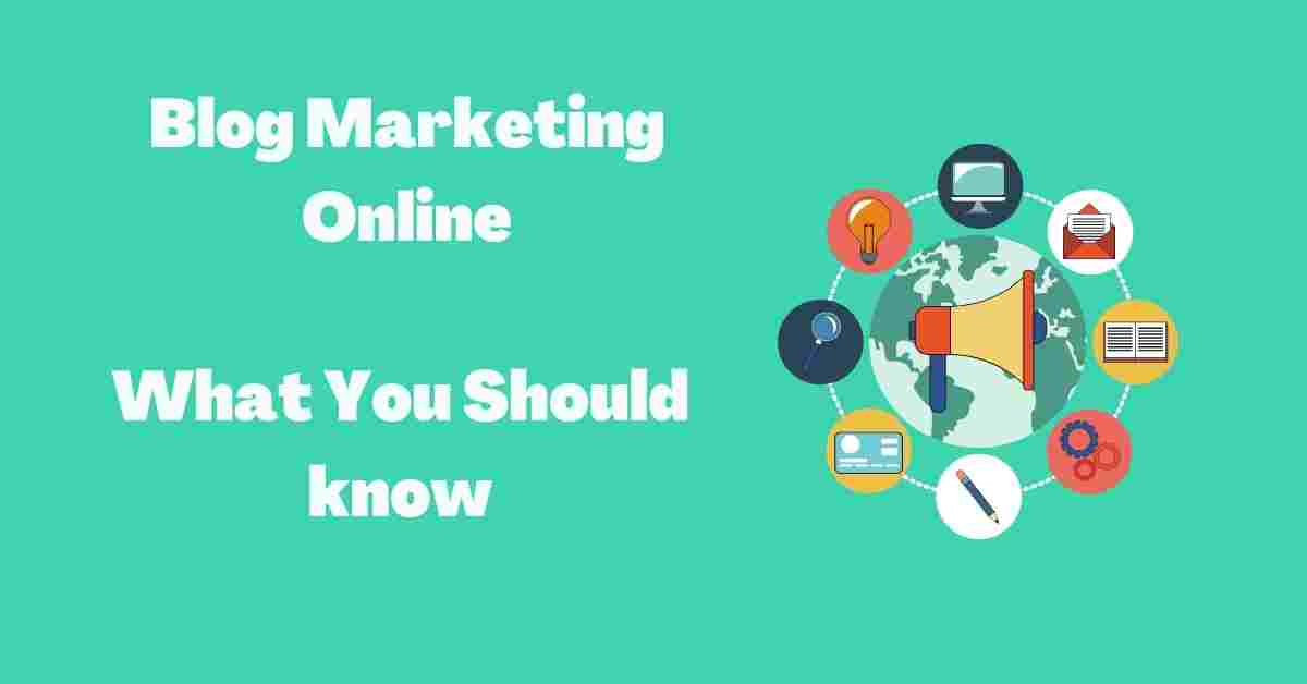 You are currently viewing Blog Marketing Online : What You Should know