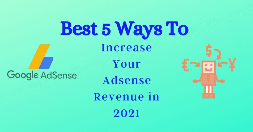 Increase Your Adsense Revenue in 2021