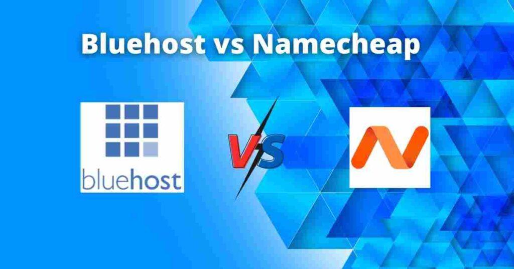 Bluehost vs Namecheap
