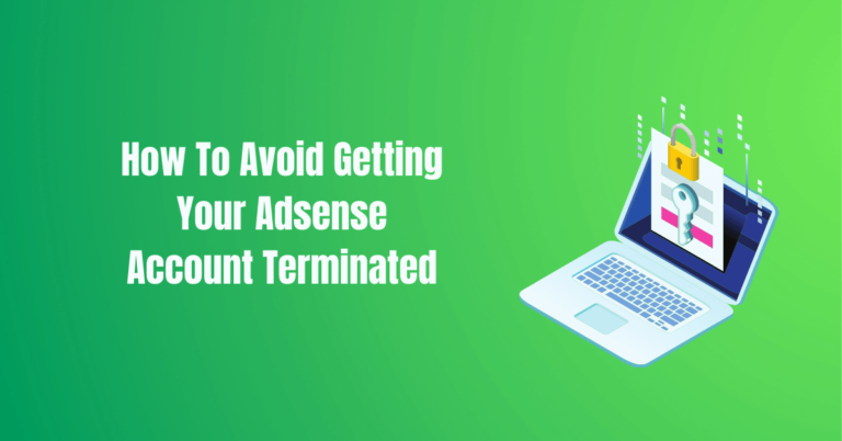 Read more about the article How To Avoid Getting Your Adsense Account Terminated