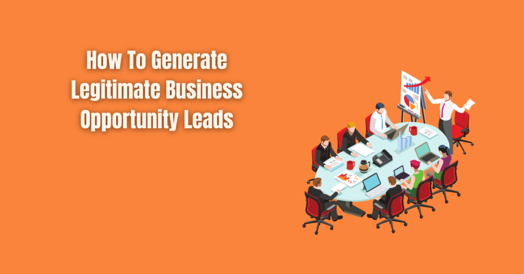 How To Generate Legitimate Business Opportunity Leads