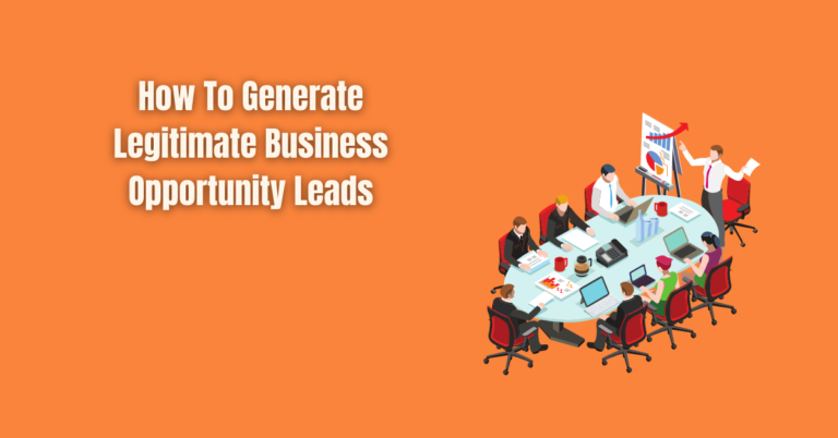 Read more about the article How To Generate Legitimate Business Opportunity Leads