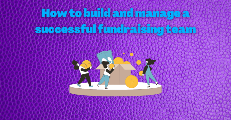Read more about the article How to build and manage a successful fundraising team