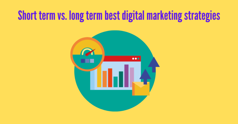 Read more about the article Short term vs. long term best digital marketing strategies