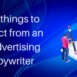 Ten things to expect from an IT advertising copywriter