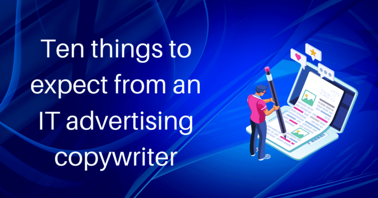 Read more about the article Ten things to expect from an IT advertising copywriter