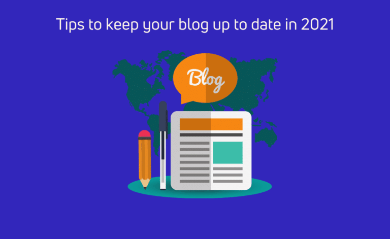 Read more about the article Tips to keep your blog up to date in 2021