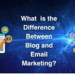 What is the Difference Between Blog and Email Marketing ?
