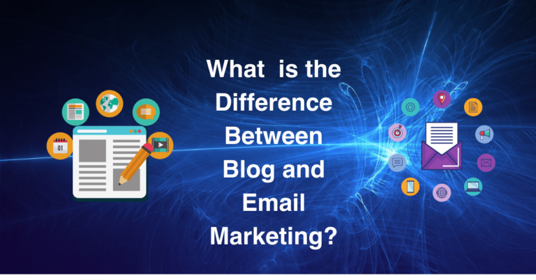 Read more about the article What is the Difference Between Blog and Email Marketing ?