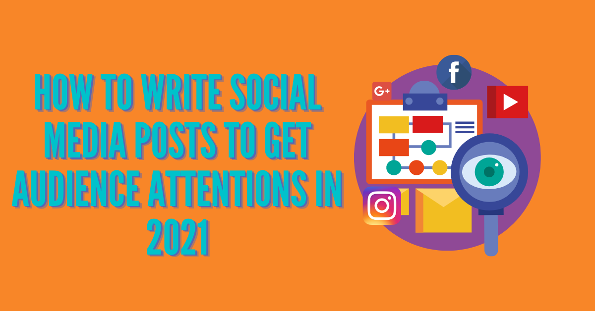 You are currently viewing How to write social media posts to get audience attentions