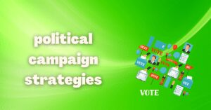 Read more about the article What do you understand by political campaign strategies