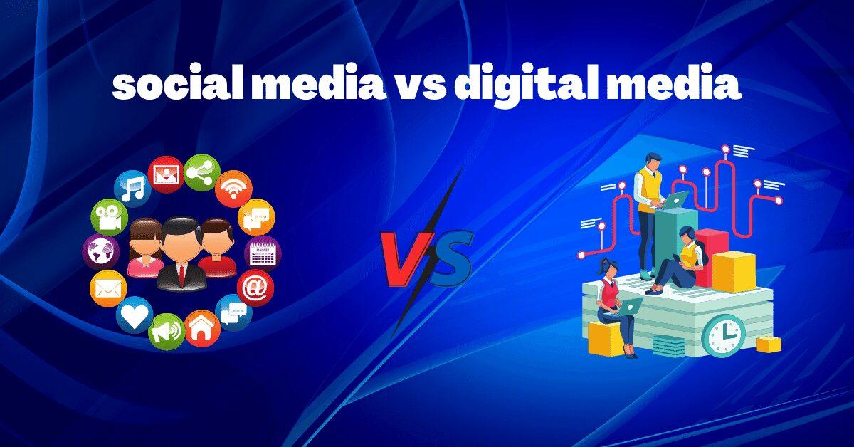 social media vs digital media