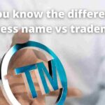 Do You know the difference a business name vs trademark?