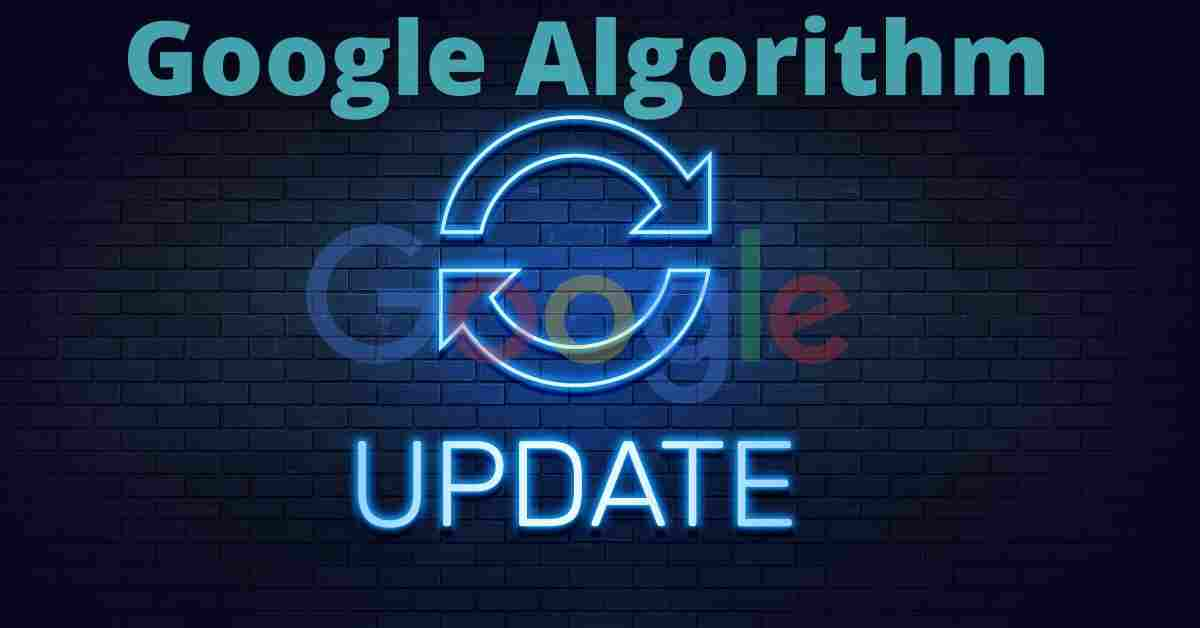 You are currently viewing What is Google Algorithm update, and how does it work?