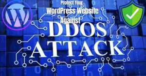 Read more about the article Simple Ways To Protect Your WordPress Website Against DDoS Attacks
