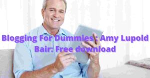 Blogging For Dummies _ Amy Lupold Bair_ Free download