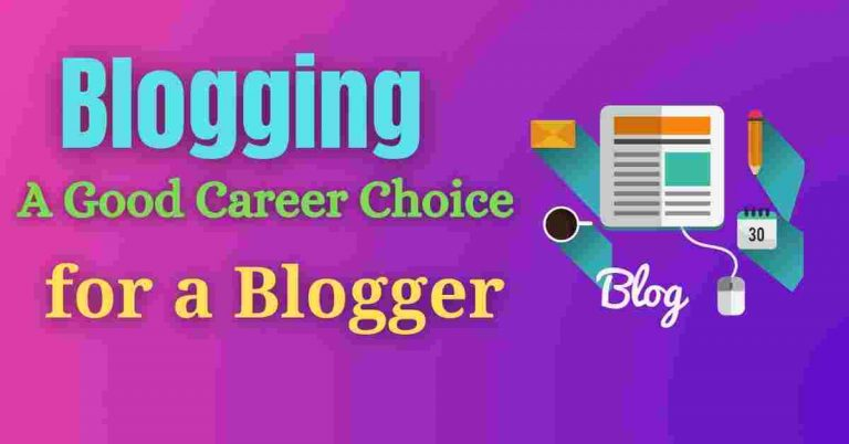 Read more about the article Blogging – A Good Career Choice for a Blogger