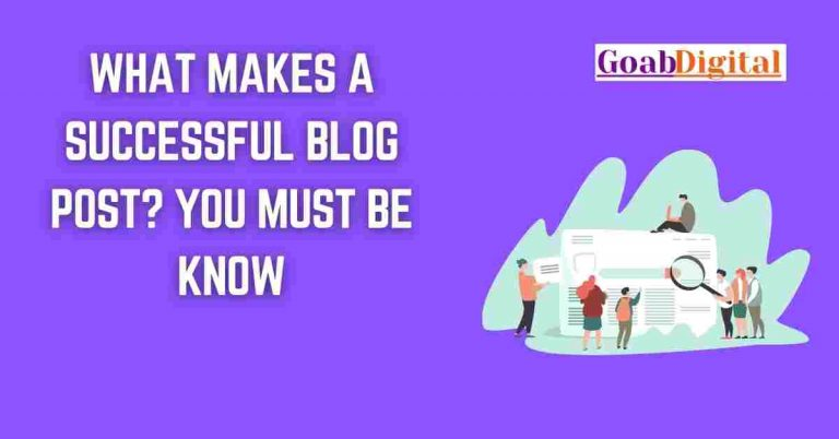 Read more about the article What Makes a Successful Blog Post? You must be know