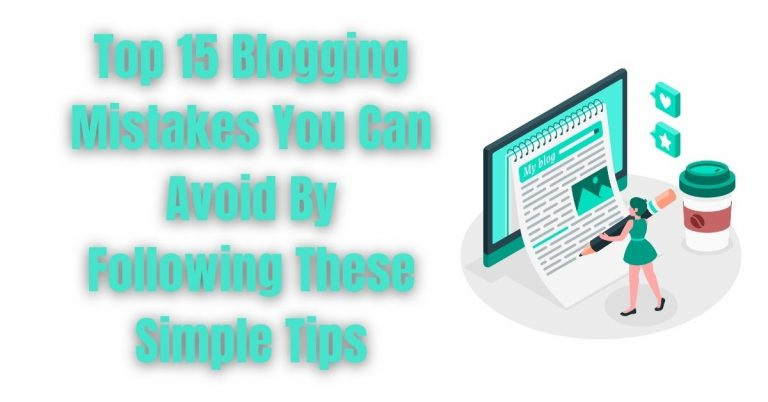 Read more about the article Top 15 Blogging Mistakes You Can Avoid By Following These Simple Tips